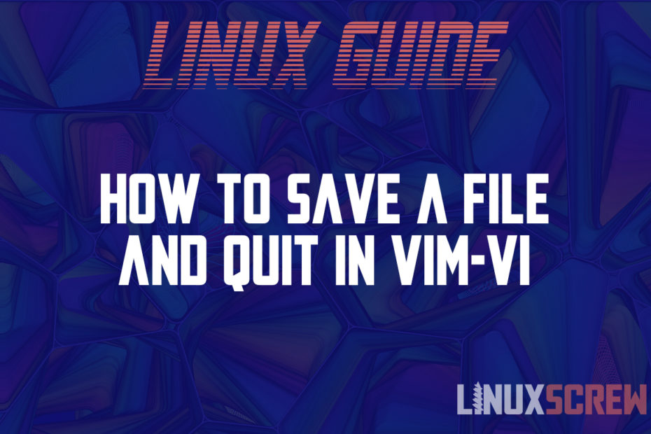 How to Save a File and Quit in Vim Vi