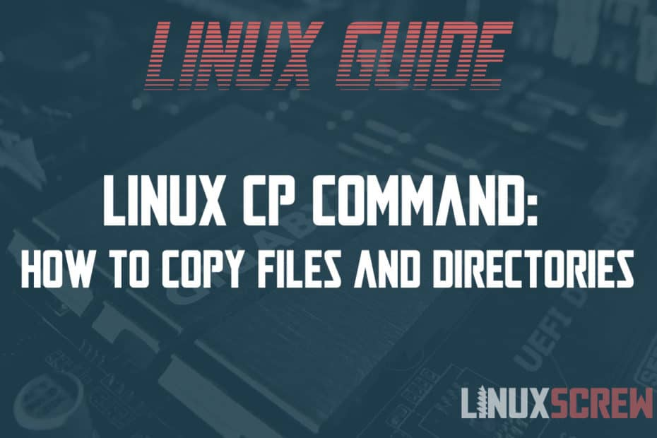 Linux cp command How to copy files and directories