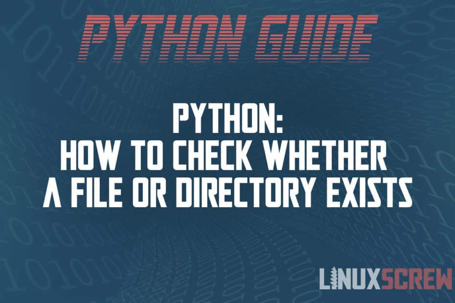 Python How to check whether a file or directory exists