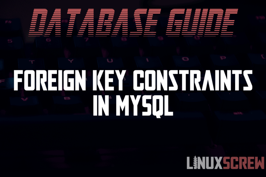 Guide to Foreign Key Constraints in MySQL