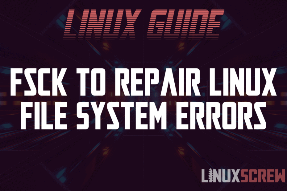 fsck to Repair Linux File System Errors