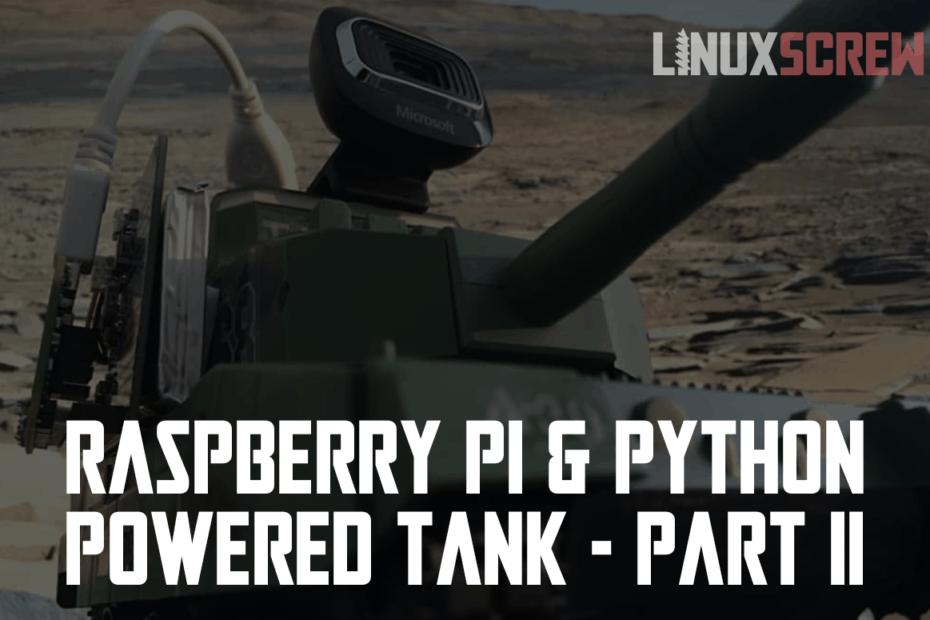 Raspberry Pi Python Powered Tank Part II