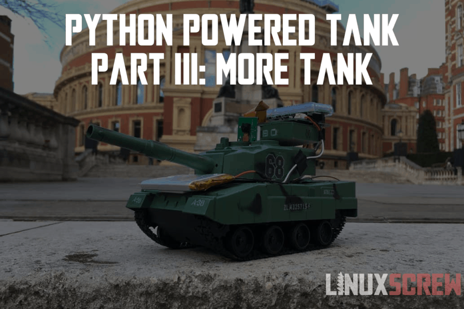 Python Powered Tank Part III More Tank