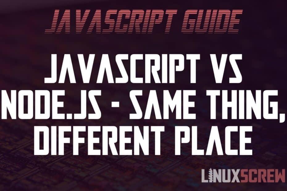 JavaScript vs Node JS