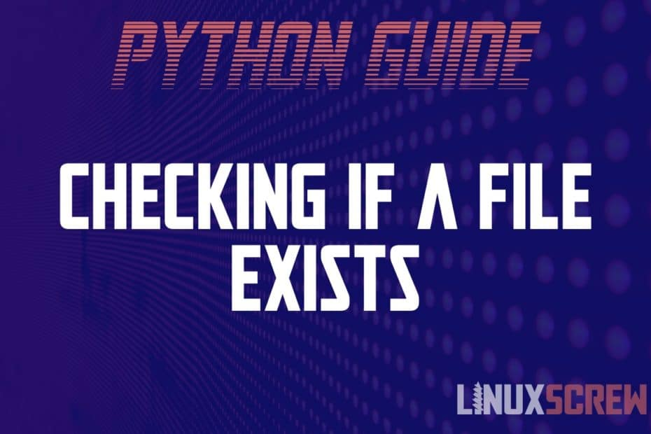 Checking if a File Exists in Python