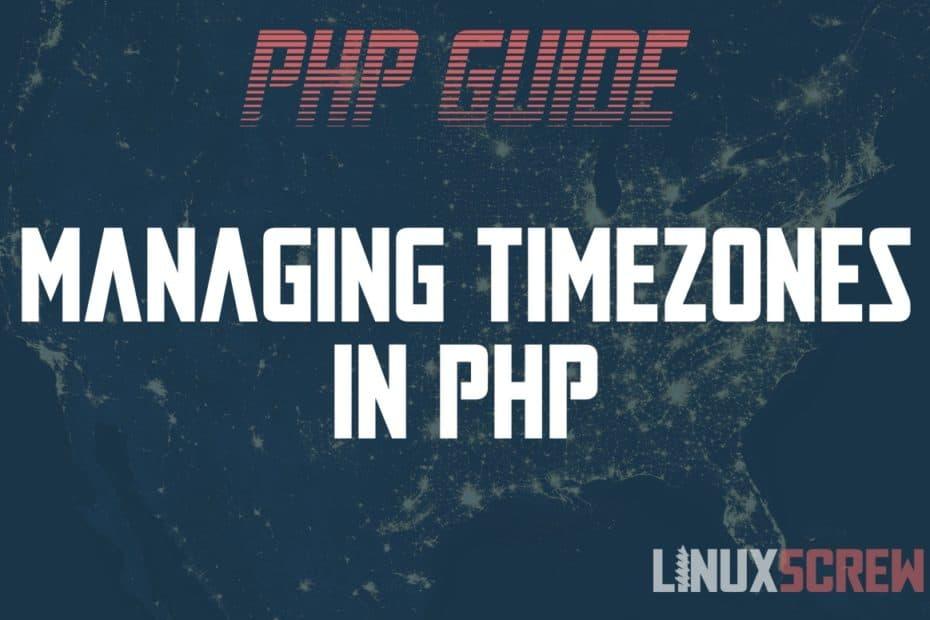 Managing PHP Timezones