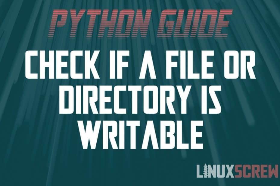 Python - Check if File/Directory Writable